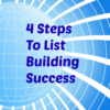 4 Steps To List Building Success